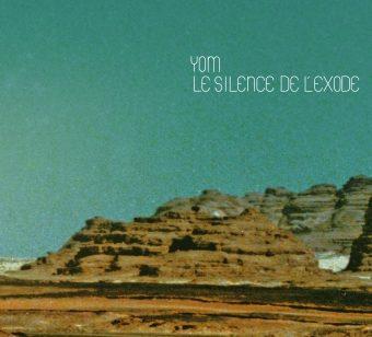 [Chronique] Chez Yom, « Le Silence de l'Exode » bruisse de mille voix et récits