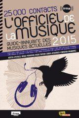 L'officiel de la musique 2015 : Le guide annuaire des musiques actuelles on line !
