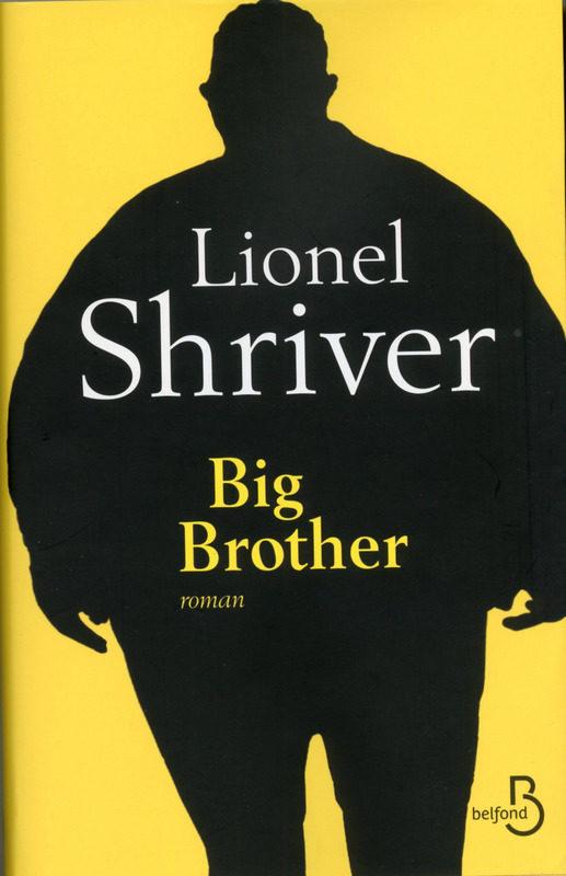 Big Brother, de Lionel Shriver : 100 kilos en trop pour 448 pages à dévorer sans modération