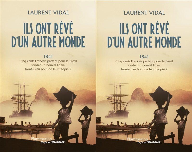 «Ils ont rêvé d'un autre monde», par Laurent Vidal
