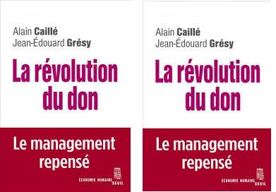 Alain Caillé et Jean-Edouard Grésy expriment «La révolution du don»