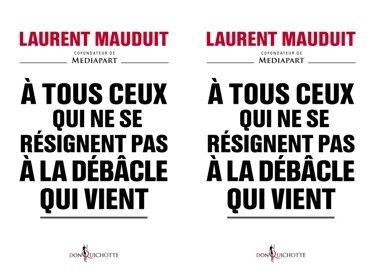 « A tous ceux qui ne se résignent pas à la débâcle qui vient », un état du PS par Laurent Mauduit