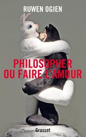 «Philosopher ou faire l'amour» : Ruwen Ogien mêle sentiments, philosophie et chansons populaires