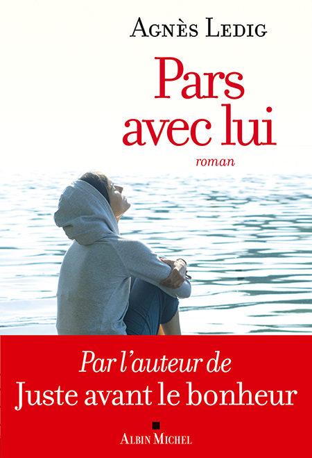 «Pars avec lui», un nouvel hymne à la vie d'Agnès Ledig