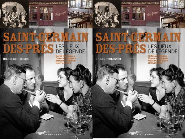 Gilles Schlesser fait revivre les lieux de légende du Saint-Germain-des-Prés des années 1940 aux années 1970