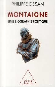 Montaigne, une biographie politique par Philippe Desan
