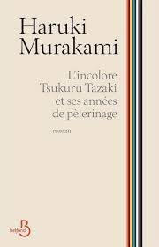 «L'Incolore Tsukuru Tazaki et ses années de pèlerinage» : un Murakami empreint de mélancolie chez Belfond