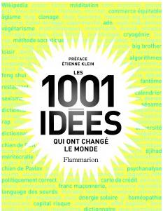 «Les 1001 idées qui ont changé le monde», l'ouvrage indispensable