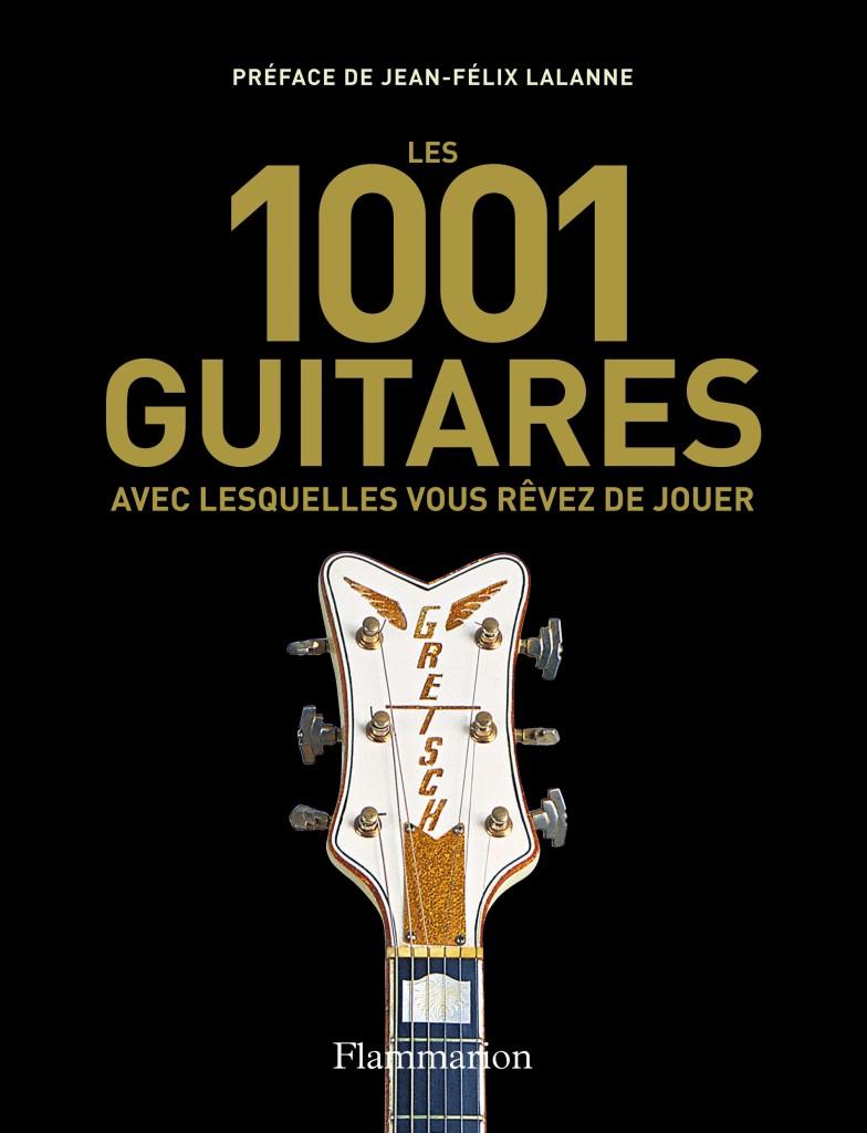 Les 1001 guitares avec lesquelles vous rêvez de jouer