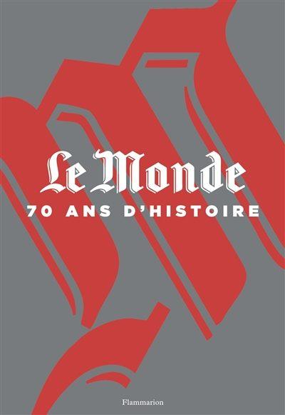 Le Monde a 70 ans…