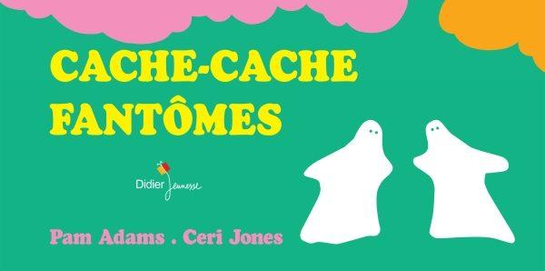 «Cache-Cache fantôme», le chef d'oeuvre jeunesse de Pam Adams et Ceri Jones réédité