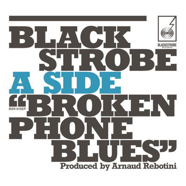 Gagnez 3 vinyles de « Broken Phone Blues », l'EP des Black Strobe