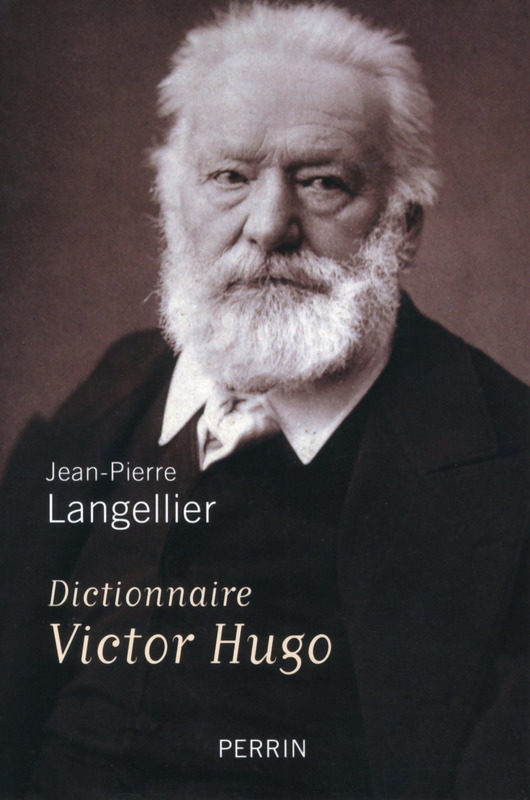 Le Dictionnaire Victor Hugo de Jean- Pierre Langellier