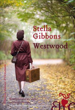 «Westwood» de Stella Gibbons, Une savoureuse satire qui avance masquée.