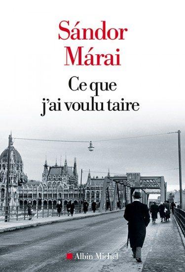 Ce que j'ai voulu taire : un inédit de Sándor Márai
