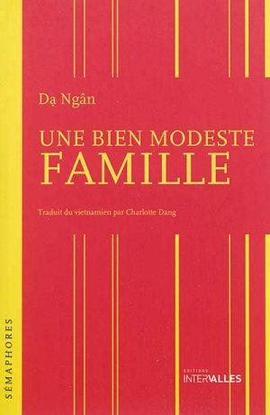 [Chronique] «Une famille bien modeste»: Da Ngân nous livre en poésie son témoignage de femme écrivain sur le Vietnam