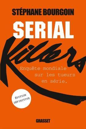 Stéphane Bourgoin «Serial Killer»