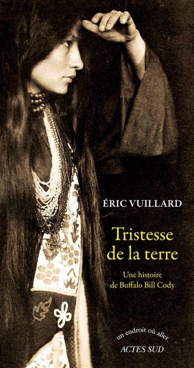 « Tristesse de la Terre » d'Eric Vuillard : sombre et puissante histoire du Far West