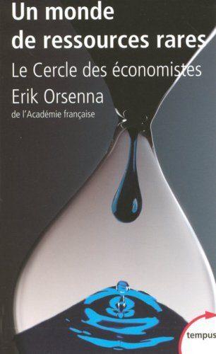 Un monde de ressources rares par Erik Orsenna et le Cercle des économistes, le développement durable est-il soutenable?