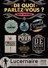« De quoi parlez-vous ? » : le Théâtre Le Lucernaire au pays du mot de Jean Tardieu