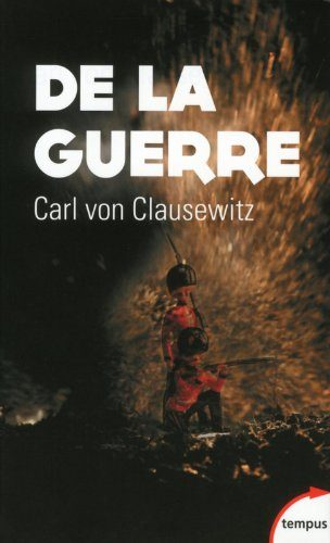 De la guerre à la guerre totale, de Carl von Clausewitz à Erich Ludendorff