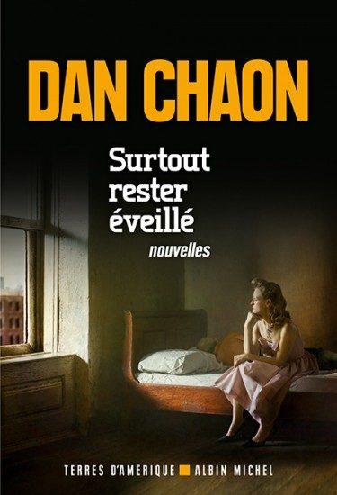 Dan Chaon, «Surtout rester éveillé»