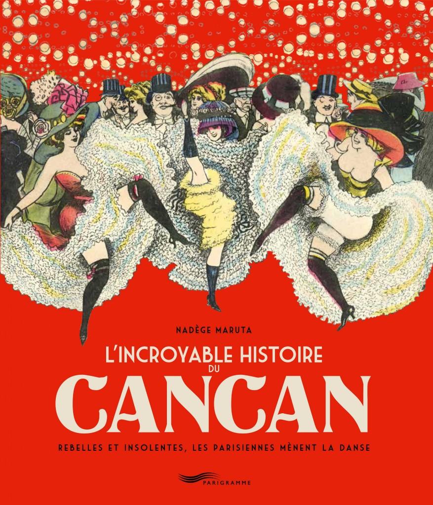 «L'incroyable histoire du French Cancan» de la censure au patrimoine, par Nadège Maruta