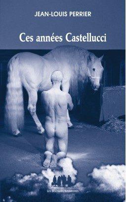 L'énigme Castellucci racontée par Jean-Louis Perrier aux Solitaires Intempestifs