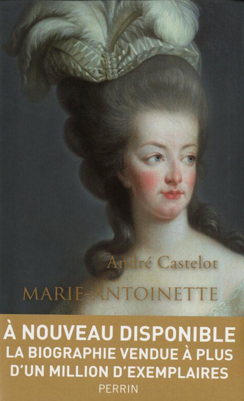 «Marie-Antoinette», la biographie d'André Castelot, un roman français.
