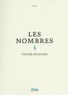 « Les Nombres » de Viktor Pelevine : le nouveau roman de l'enfant terrible des lettres russes