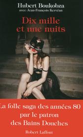 «Dix mille et une nuits»: La folle saga des années 80 par Hubert Boukobza