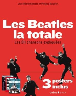 « Les Beatles : la totale » : pour les inconditionnels des Fab Four