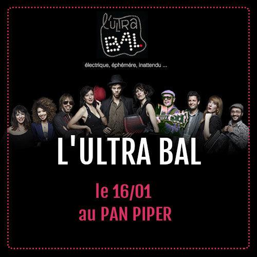 Gagnez 5×2 places pour l'Ultra Bal au Pan Piper le 16 janvier