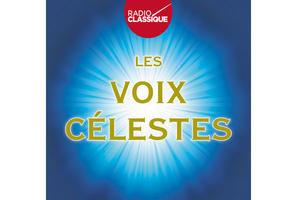 «Les Voix Célestes» Warner Classics/Radio Classique
