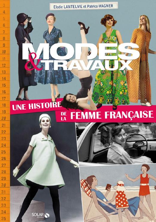 «Modes & Travaux, Une histoire de la femme française»