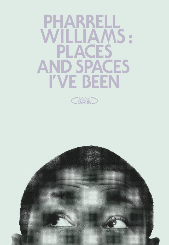 pharrell williams 187 places and spaces i�ve been