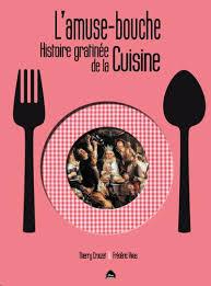 «L'amuse-bouche», une histoire gratinée de la cuisine