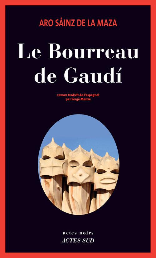«Le Bourreau de Gaudí» d'Aro Sáinz de la Maza : il y a quelque chose de pourri au royaume de Catalogne