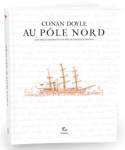 Les Carnets retrouvés de Conan Doyle nous mènent au Pôle Nord - Toutelaculture