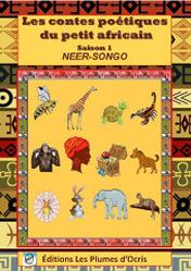 Les contes poétiques du petit africain de Neer-Songo