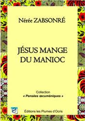 Jésus mange du manioc de Nérée Zabsonré