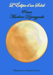 L'éclipse d'un soleil de Marlène Dzierzynski