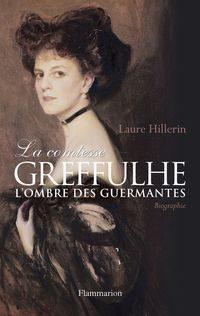 «La comtesse Greffhule, l'ombre des Guermantes» par Laure Hillerin