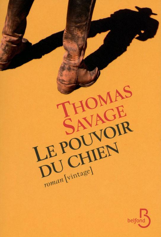 «Le Pouvoir du Chien» de Thomas Savage : attention, chef d'œuvre !