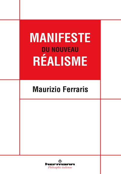 «Pour en finir avec les dénis de la réalité ? Le Manifeste du nouveau réalisme»