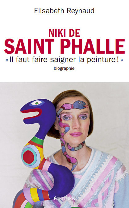 « Niki de Saint Phalle » : une biographie de Elisabeth Reynaud