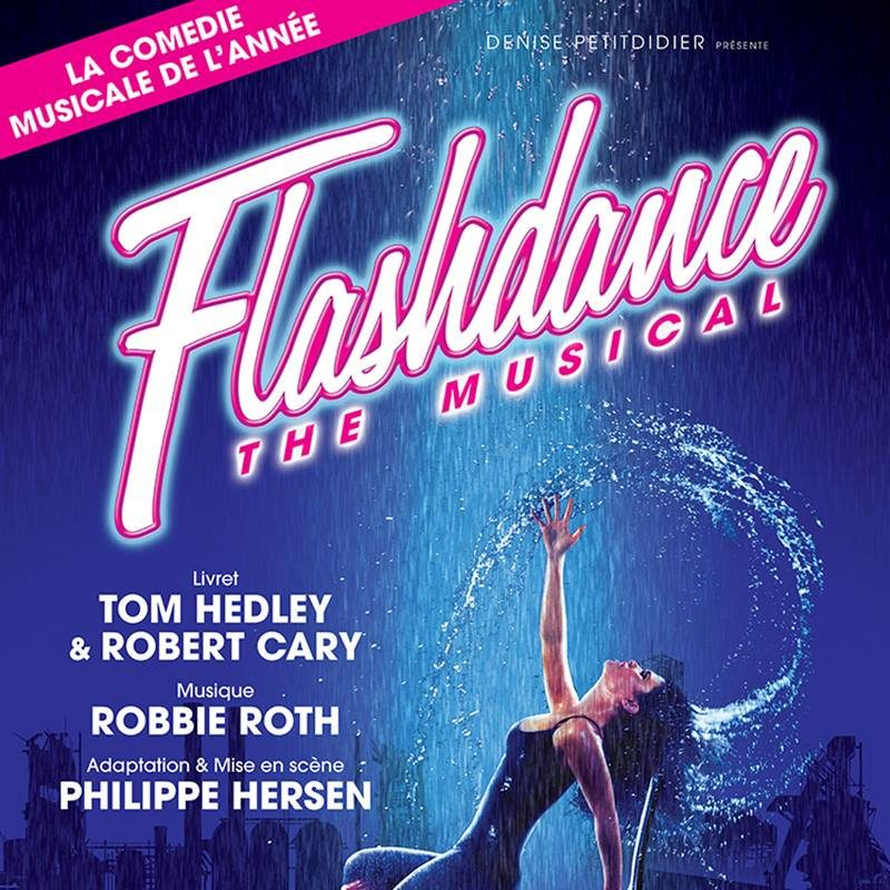 'Flashdance the Musical', le revival réussi qui séduit la midinette qui sommeille en nous