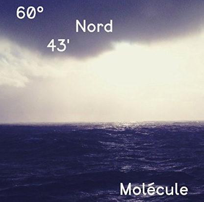[Chronique] « 60° 43 Nord » de Molécule : au cœur de la tempête, la source