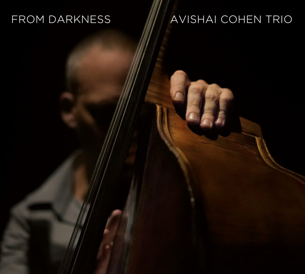[Chronique] Avishaï Cohen, «From Darkness», « so let there be light…. »