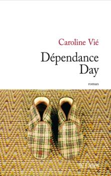 «Dépendance Day» de Caroline Vié